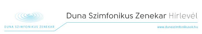 Duna Szimfonikus Zenekar Hírlevél